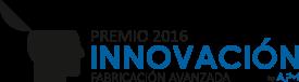 Premio 2016 Innovación - Fabricación Avanzada
